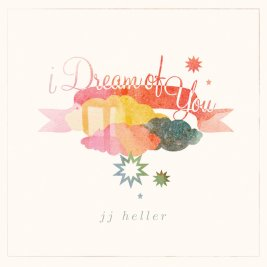 JJ Heller - I dream of you